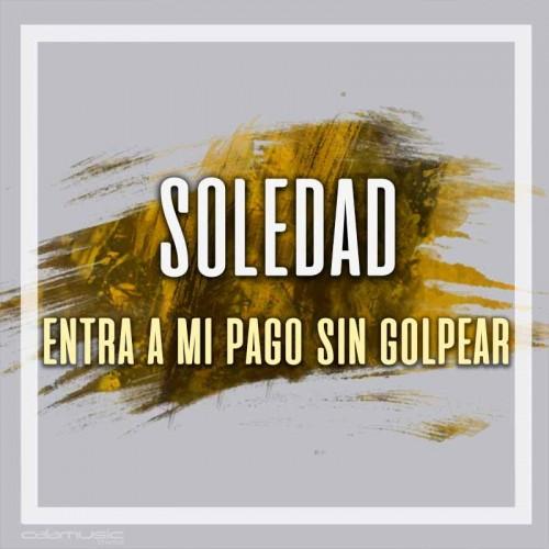 SOLEDAD - Entra a mi pago sin golpear - Pistas musicales karaoke calamusic