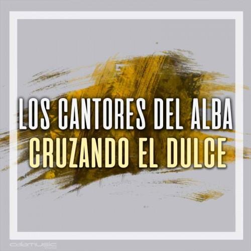 LOS CANTORES DEL ALBA - Cruzando el dulce - Pistas musicales karaoke calamusic
