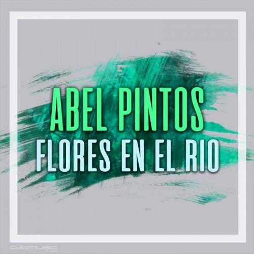 ABEL PINTOS - Flores en el rio - Pistas musicales karaoke calamusic