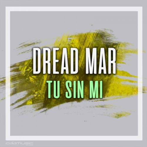 DREAD MAR - Tu sin mi- Pistas musicales karaoke calamusic