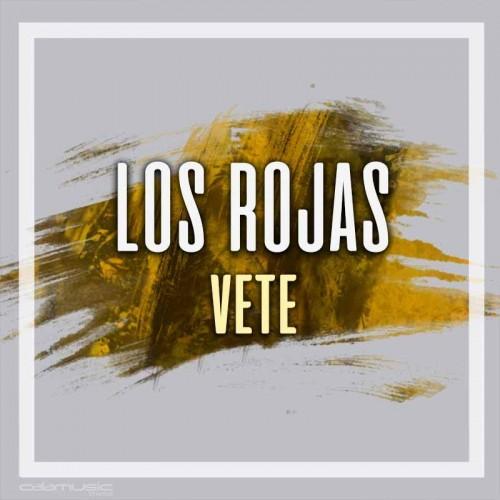 LOS ROJAS - Vete - Pistas musicales karaoke calamusic