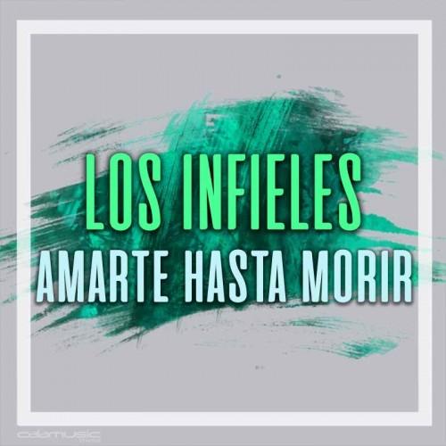 LOS INFIELES - Amarte hasta morir - Pistas musicales karaoke calamusic