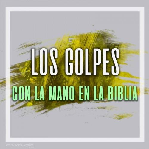 LOS GOLPES - Con la mano en la biblia