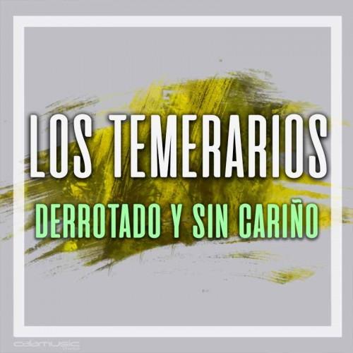LOS TEMERARIOS - Derrotado y sin cariño  - Pistas musicales karaoke calamusic