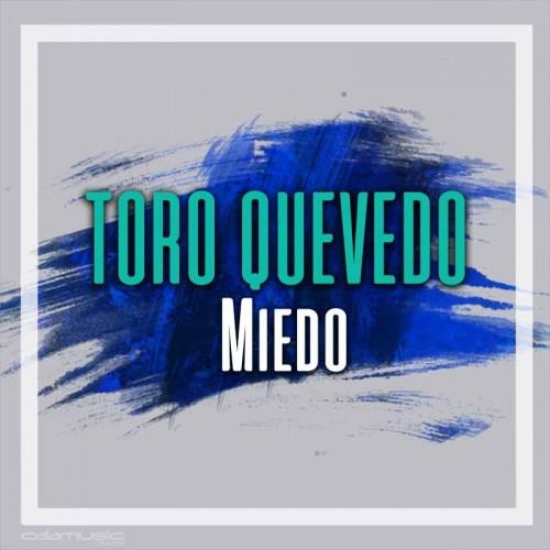 TORO QUEVEDO - Miedo - Pista musical calamusic