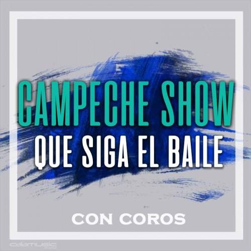 CAMPECHE SHOW - Que siga el baile (con coros) - Pistas musicales karaoke calamusic