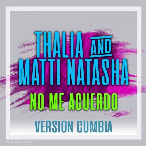 THALIA Ft NATTI NATASHA - No me acuerdo (Version Cumbia) - Pista musical calamusic