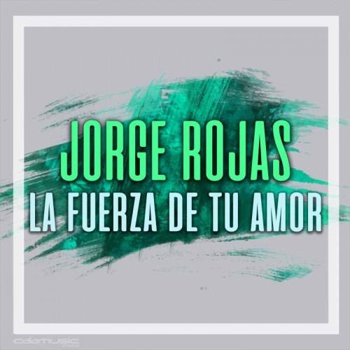 JORGE ROJAS - La fuerza de tu amor - Pista musical karaoke