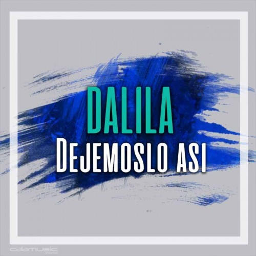 DALILA - Dejemoslo asi - Pista musical calamusic
