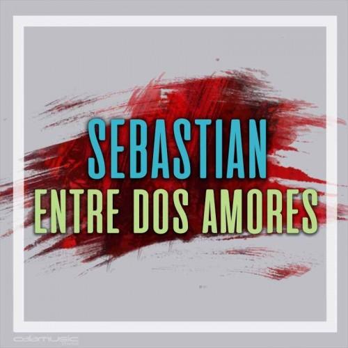 SEBASTIAN - Entre dos amores