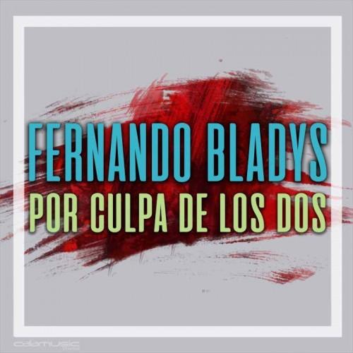 Fernando bladys, por culpa de los dos karaoke