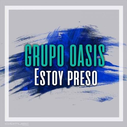GRUPO OASIS - Estoy preso - Pista musical calamusic