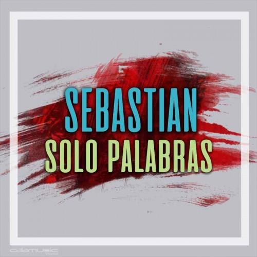 SEBASTIAN - Solo palabras