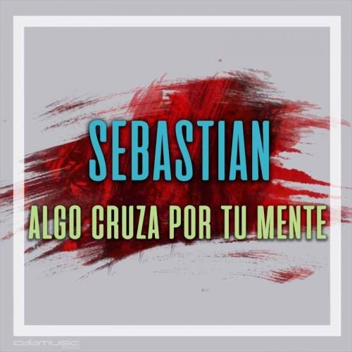 Sebastian - Algo cruza por tu mente - Cancion karaoke