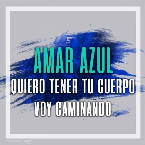 AMAR AZUL - Quiero tener tu cuerpo - Voy caminando - Pista musical