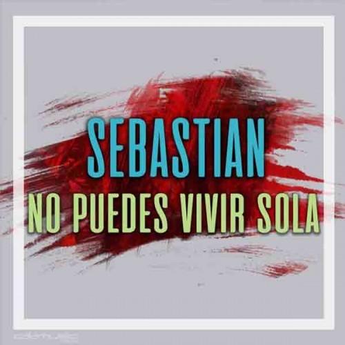 Sebastian - No puedes vivir sola