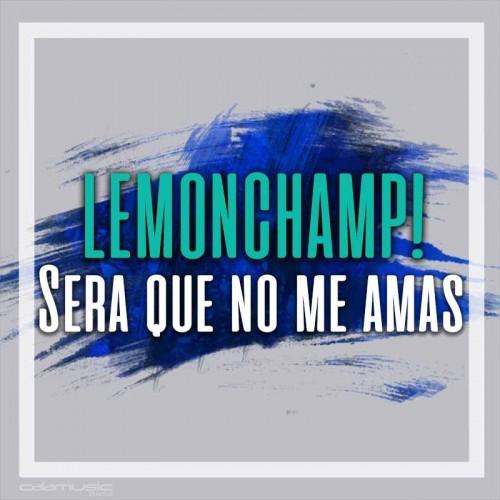 LEMONCHAMP! - Sera que no me amas - Pista musical calamusic
