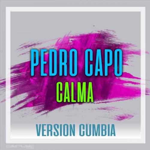 PEDRO CAPO - Calma (Version cumbia)