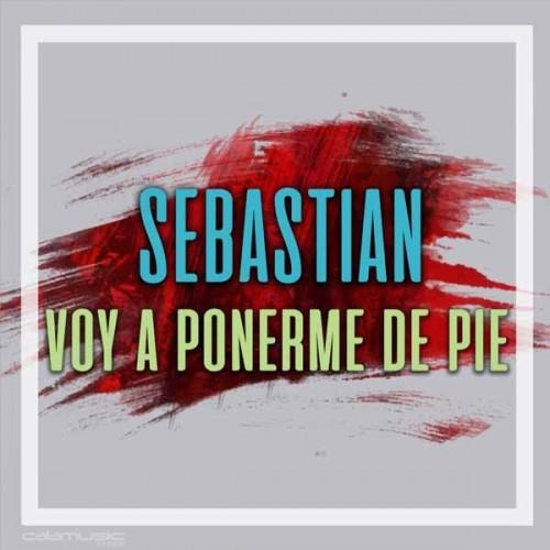 SEBASTIAN - Voy a ponerme de pie