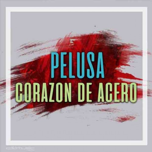 PELUSA - Corazon de acero