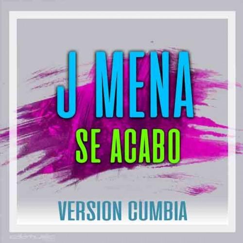 J MENA - Se acabo CUMBIA MIX