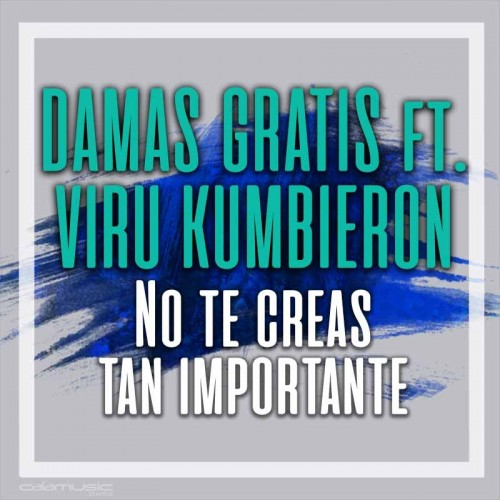 DAMAS GRATIS Ft. VIRU KUMBIERON- No te creas tan importante - Pista musical calamusic
