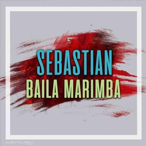 Sebastian - Baila Marimba - Pista calamusic