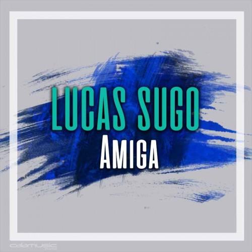 LUCAS SUGO - Amiga - Pista musical calamusic