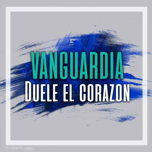 VANGUARDIA - Duele el corazon - pista musical calamusic
