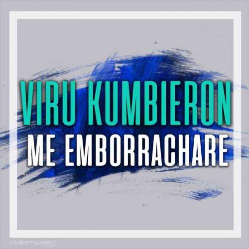 VIRU KUMBIERON - Me emborrachare - Pista musical karaoke calamusic