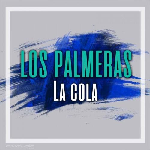 LOS PALMERAS - La cola - pista musical calamusic