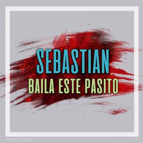 SEBASTIAN - Baila este pasito - pista musical calamusic