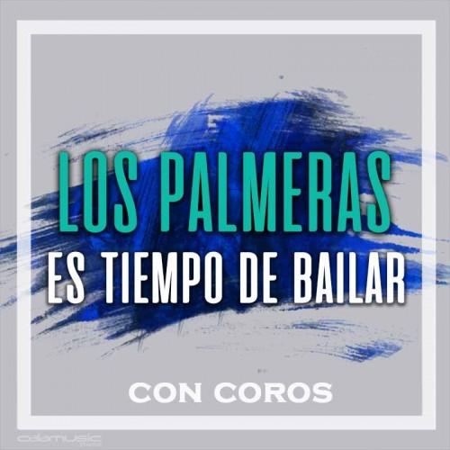 LOS PALMERAS - Es tiempo de bailar (con coros)  - pista musical calamusic