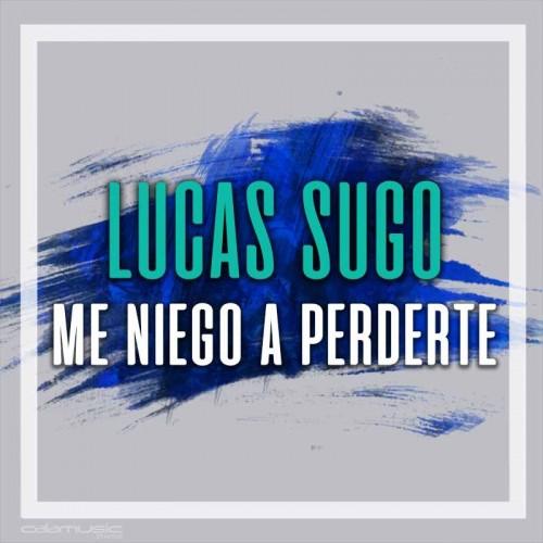 LUCAS SUGO - Me niego a perderte - pista musical calamusic