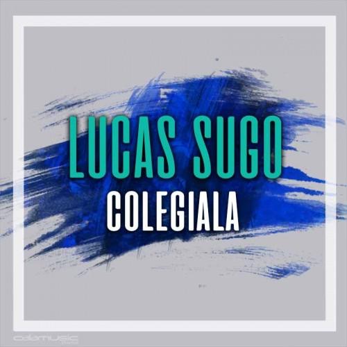 LUCAS SUGO - Colegiala - pista musical calamusic