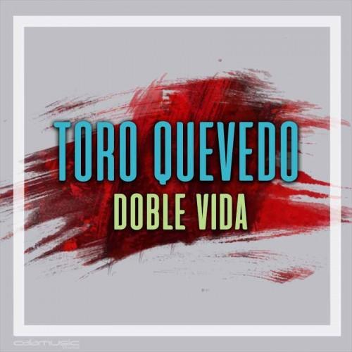 TORO QUEVEDO - Doble vida - pista musical calamusic