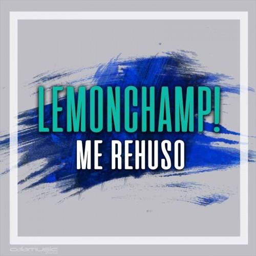 LEMONCHAMP! - Me rehuso - pista musical calamusic
