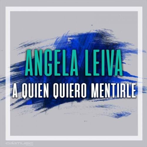ANGELA LEIVA - A quien quiero mentirle - pista musical calamusic
