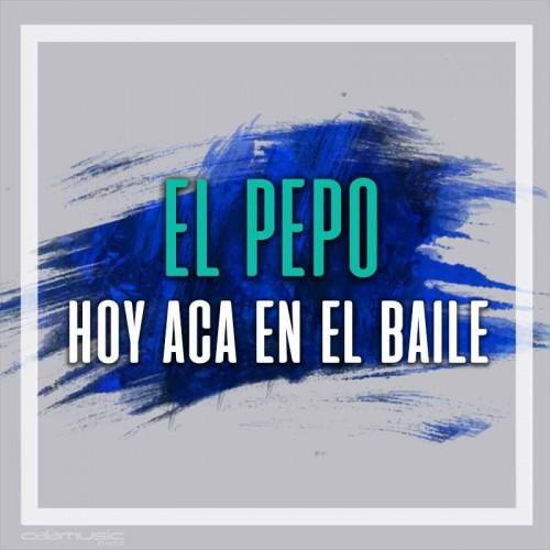 EL PEPO - Hoy aca en el baile - pista musical calamusic