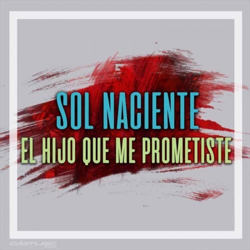 SOL NACIENTE - El hijo que me prometiste - pista musical calamusic
