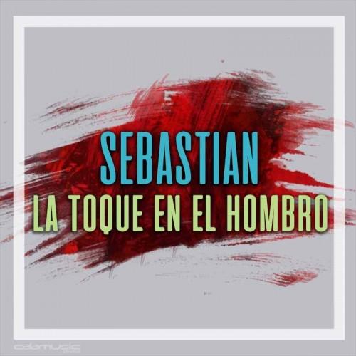 SEBASTIAN - La toque en el hombro - pista musical calamusic