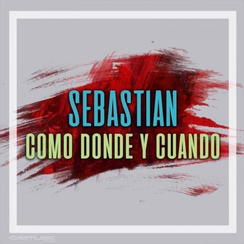 SEBASTIAN - Como donde y cuando - pista musical calamusic