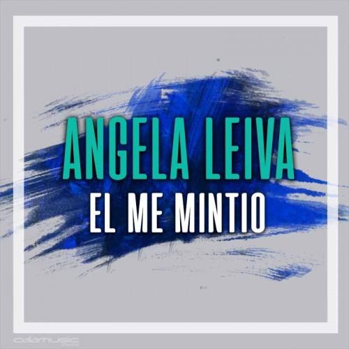 ANGELA LEIVA - El me mintio - pista musical calamusic
