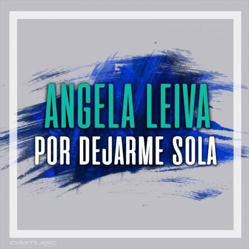 ANGELA LEIVA - Por dejarme sola - pista musical calamusic
