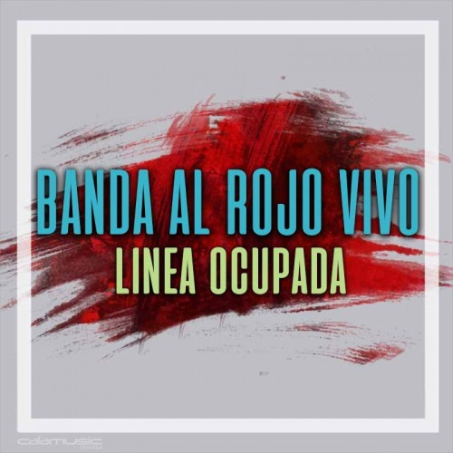 LA BANDA AL ROJO VIVO - Linea ocupada  - Pista musical calamusic