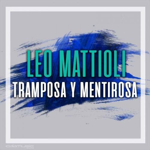 LEO MATTIOLI - Tramposa y mentirosa - Pista musical calamusic